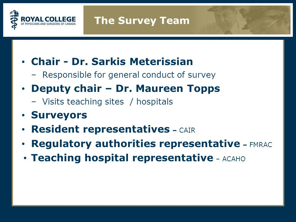 Chair - Dr. Sarkis Meterissian –Responsible for general conduct of survey Deputy chair – Dr.