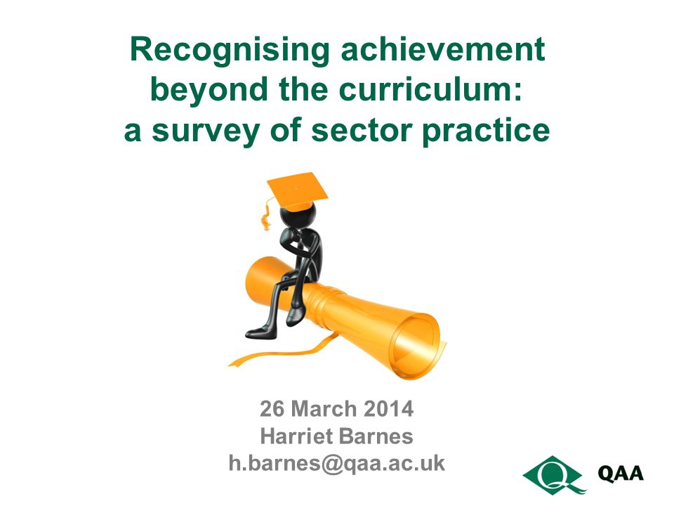 Recognising achievement beyond the curriculum: a survey of sector practice 26 March 2014 Harriet Barnes