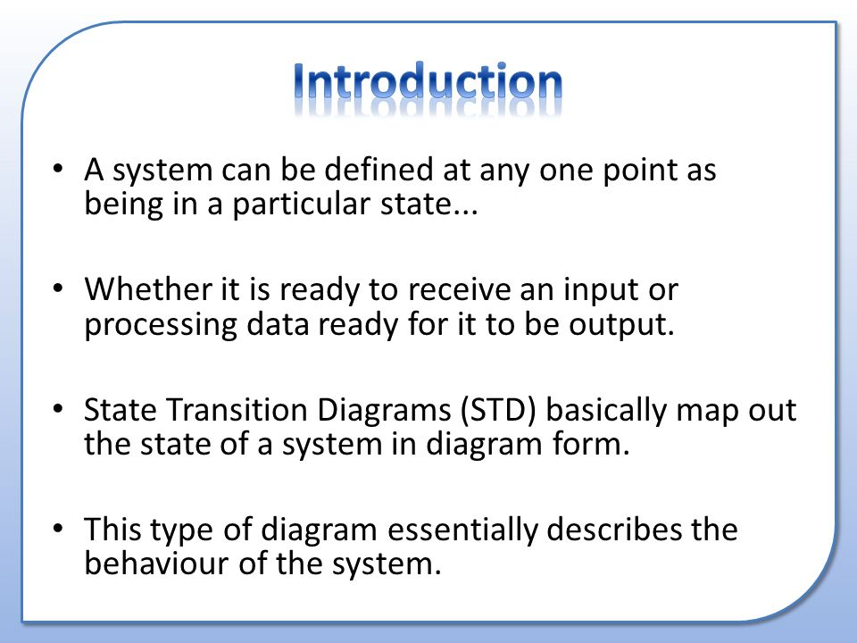 A system can be defined at any one point as being in a particular state...