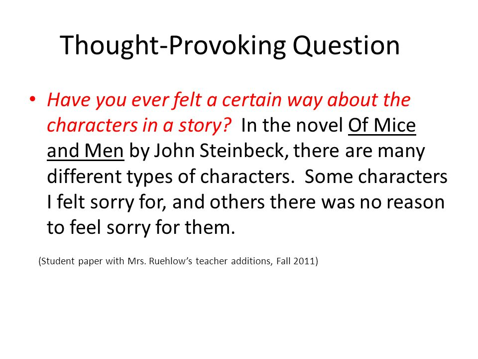 Thought-Provoking Question Have you ever felt a certain way about the characters in a story.