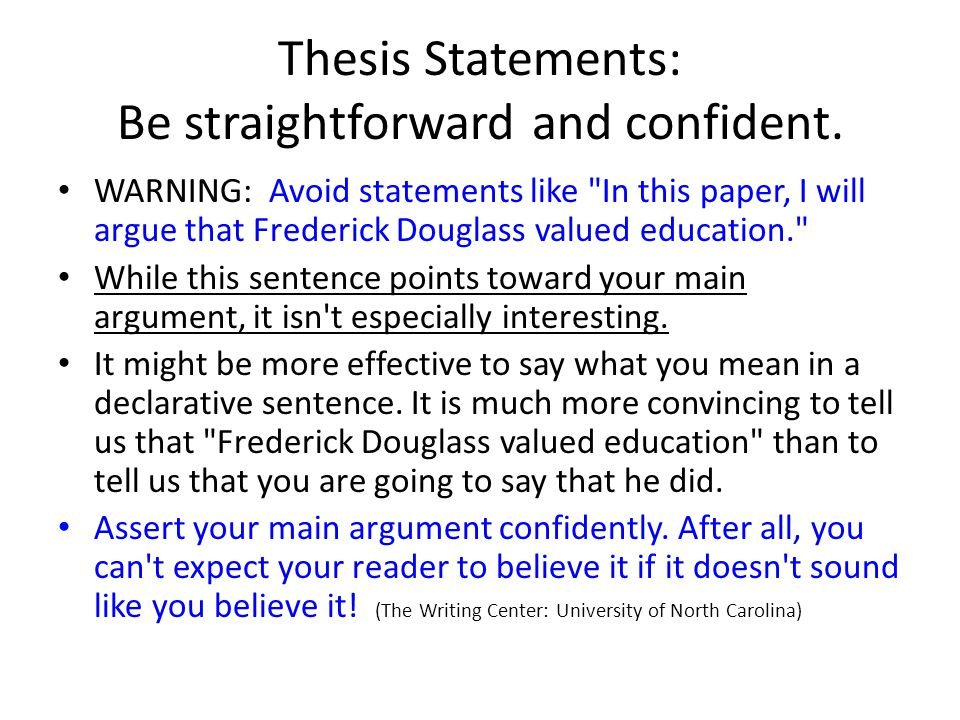 Thesis Statements: Be straightforward and confident.