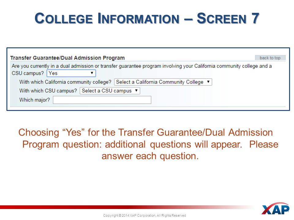 Copyright © 2014 XAP Corporation, All Rights Reserved Choosing Yes for the Transfer Guarantee/Dual Admission Program question: additional questions will appear.