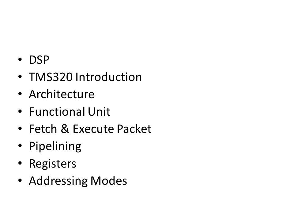 Architecture and Instruction Set of the C6x Processor Module