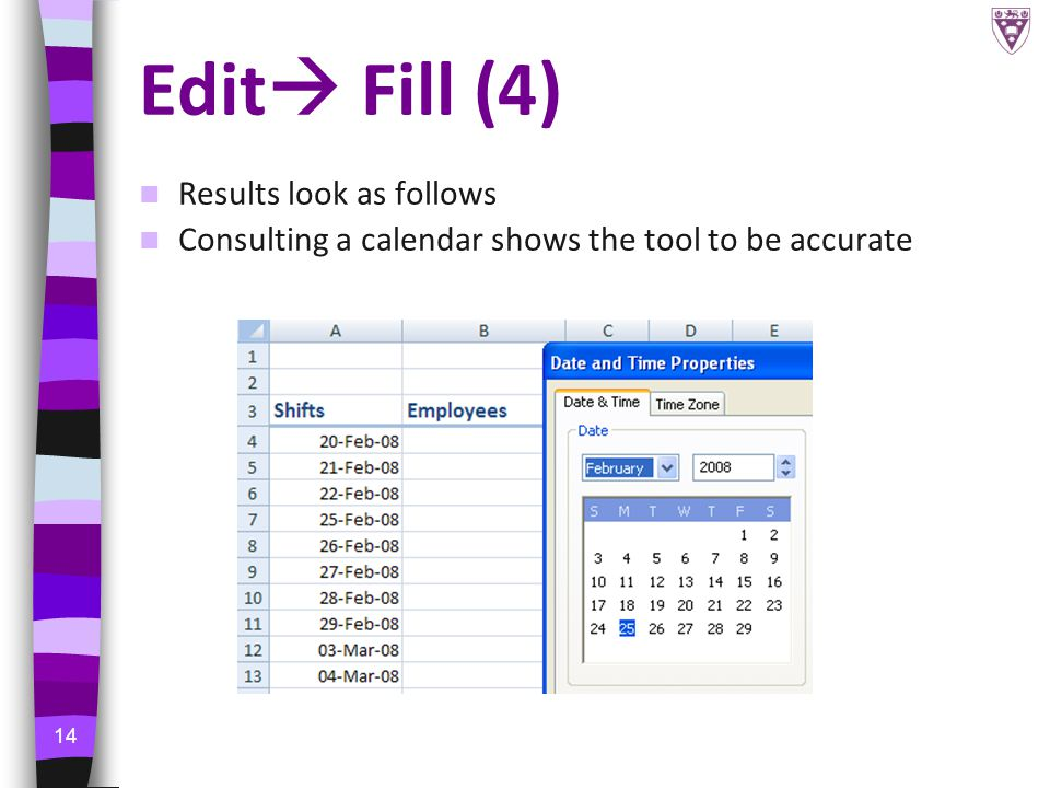 14 Edit  Fill (4) Results look as follows Consulting a calendar shows the tool to be accurate