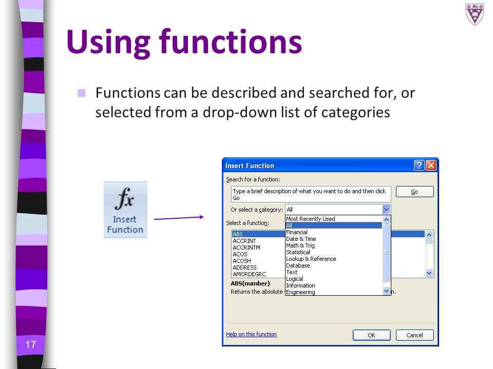 17 Using functions Functions can be described and searched for, or selected from a drop-down list of categories