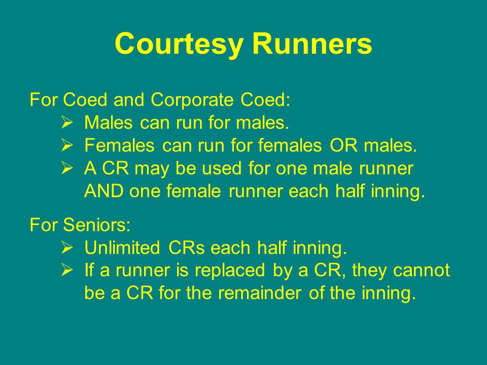 Courtesy Runners For Coed and Corporate Coed:  Males can run for males.