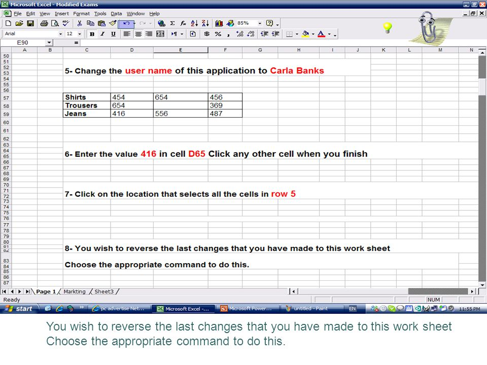 You wish to reverse the last changes that you have made to this work sheet Choose the appropriate command to do this.