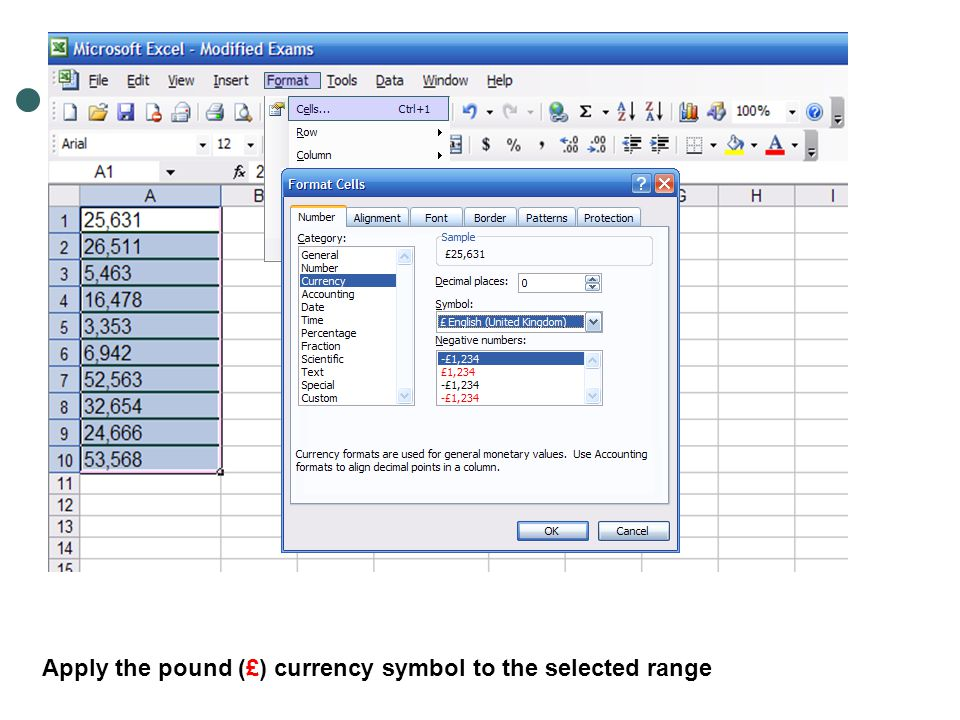 Apply the pound (£) currency symbol to the selected range