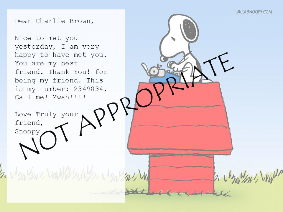 Dear Charlie Brown, Nice to met you yesterday, I am very happy to have met you.
