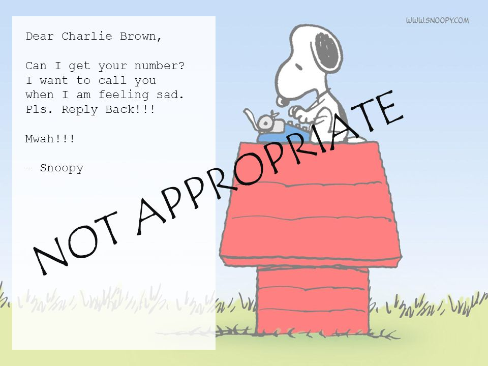 Dear Charlie Brown, Can I get your number. I want to call you when I am feeling sad.