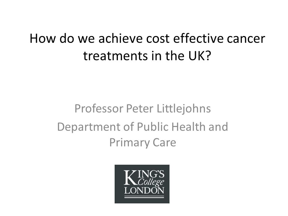 How do we achieve cost effective cancer treatments in the UK.
