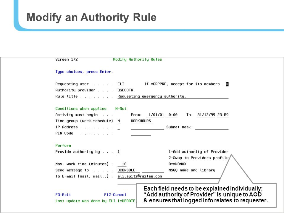 15 Modify an Authority Rule Each field needs to be explained individually; Add authority of Provider is unique to AOD & ensures that logged info relates to requester.