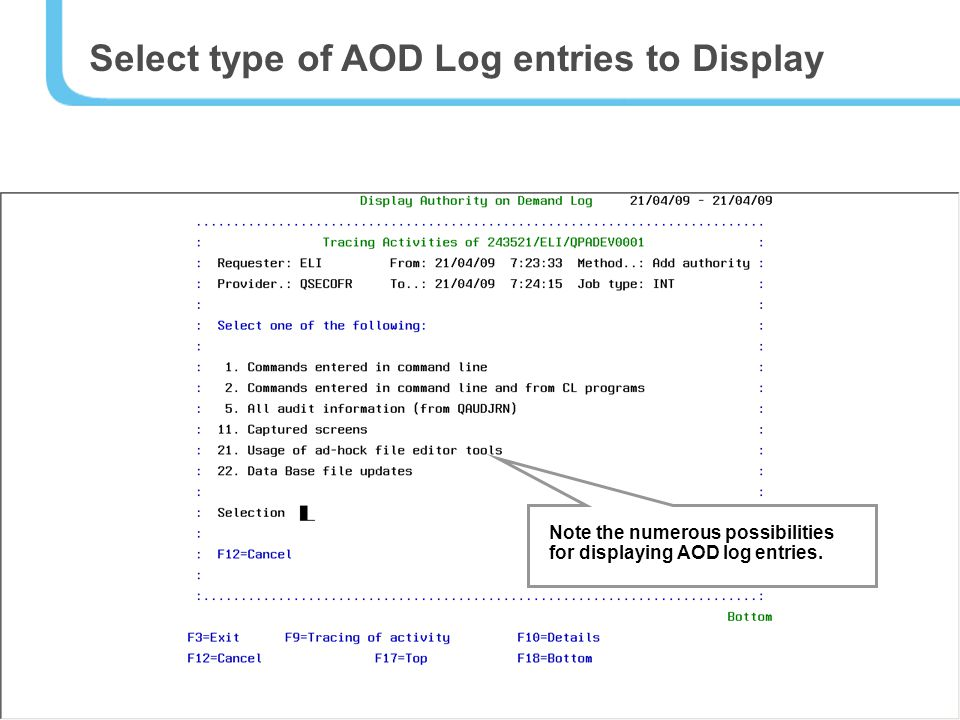 31 Select type of AOD Log entries to Display Note the numerous possibilities for displaying AOD log entries.