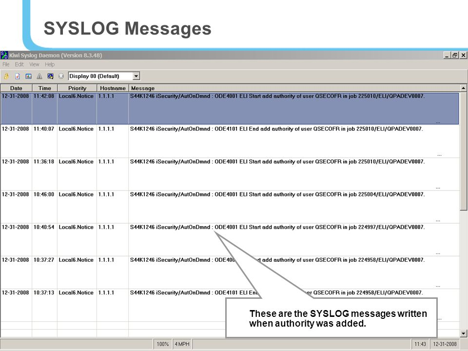 43 These are the SYSLOG messages written when authority was added. SYSLOG Messages
