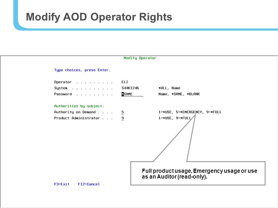 45 Modify AOD Operator Rights Full product usage, Emergency usage or use as an Auditor (read-only).
