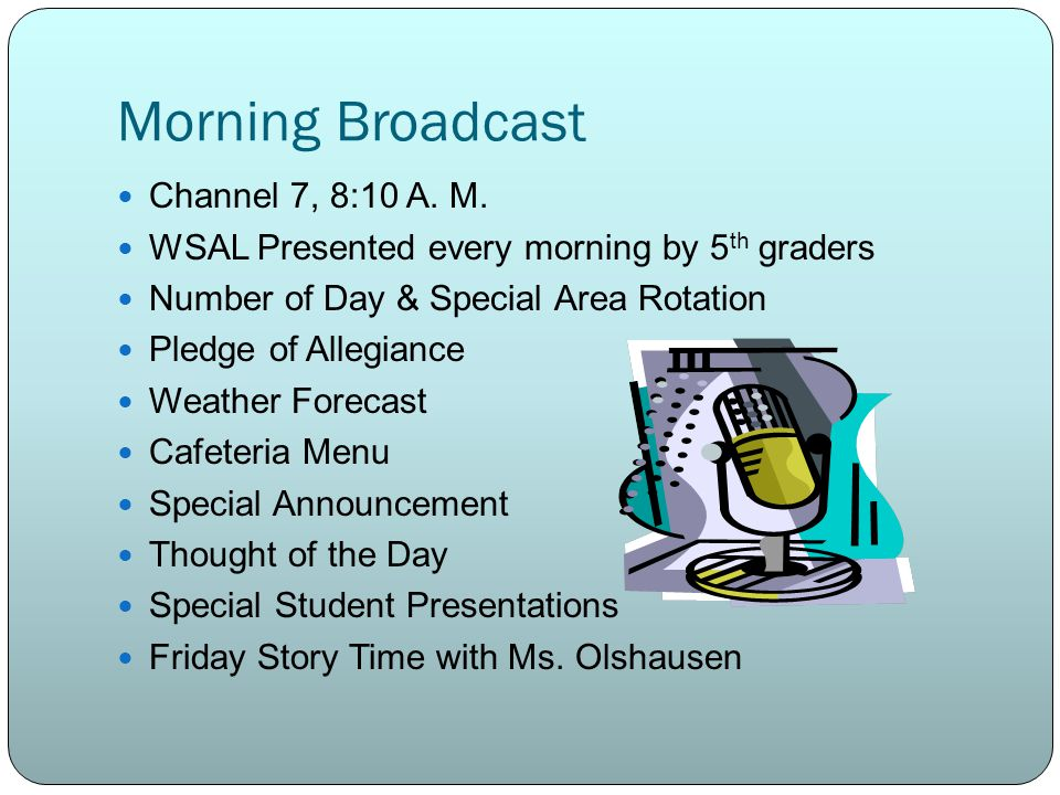 Morning Broadcast Channel 7, 8:10 A. M.