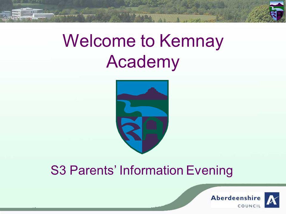 Welcome to Kemnay Academy S3 Parents' Information Evening