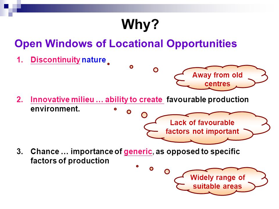 Open Windows of Locational Opportunities 1.Discontinuity nature 2.Innovative milieu … ability to create favourable production environment.