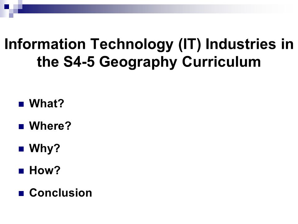 Information Technology (IT) Industries in the S4-5 Geography Curriculum What.