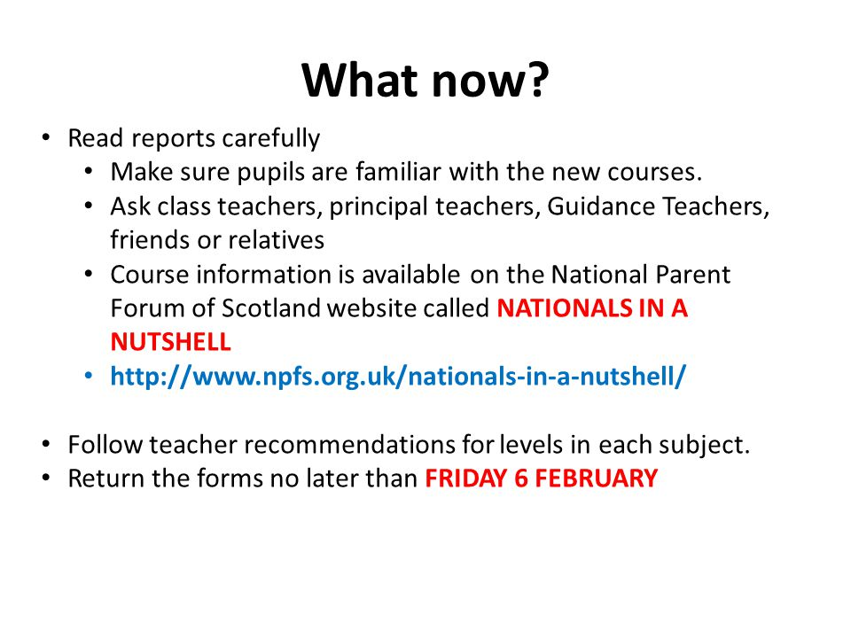 What now. Read reports carefully Make sure pupils are familiar with the new courses.