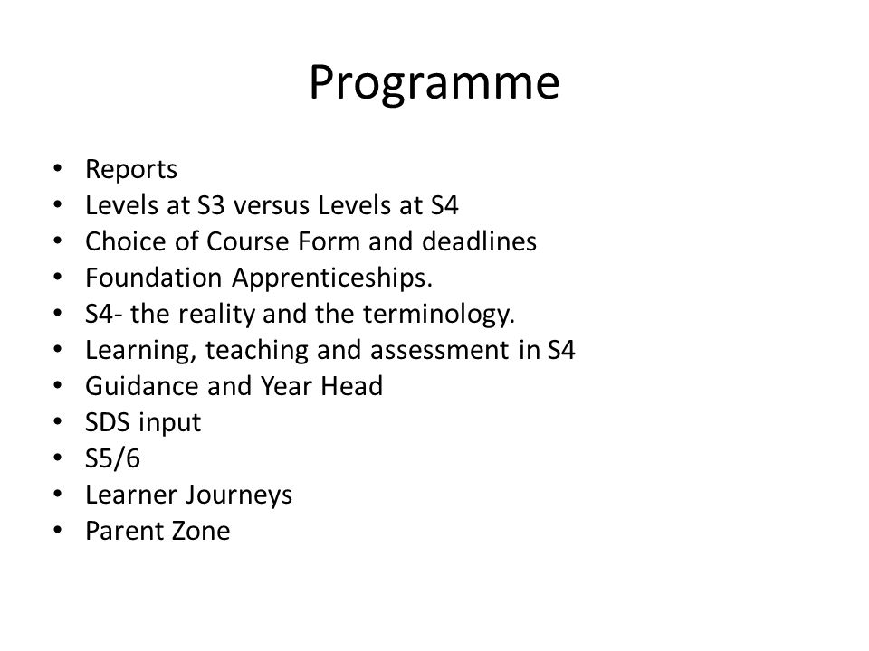 Programme Reports Levels at S3 versus Levels at S4 Choice of Course Form and deadlines Foundation Apprenticeships.