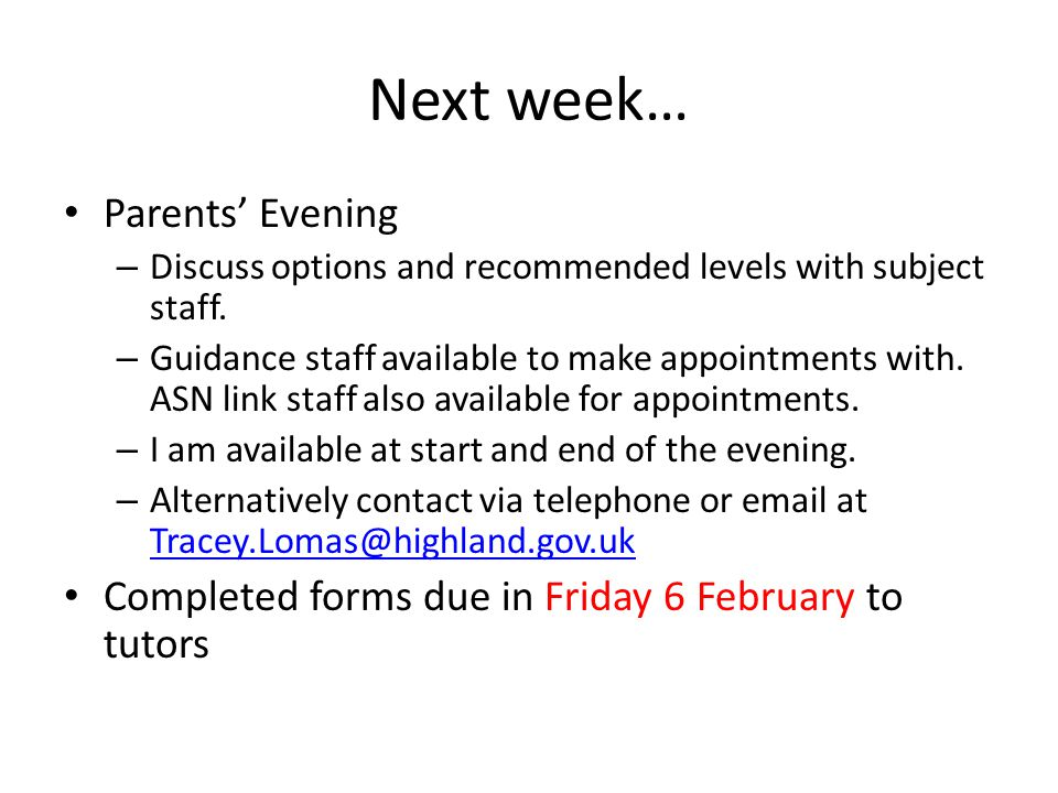 Next week… Parents' Evening – Discuss options and recommended levels with subject staff.