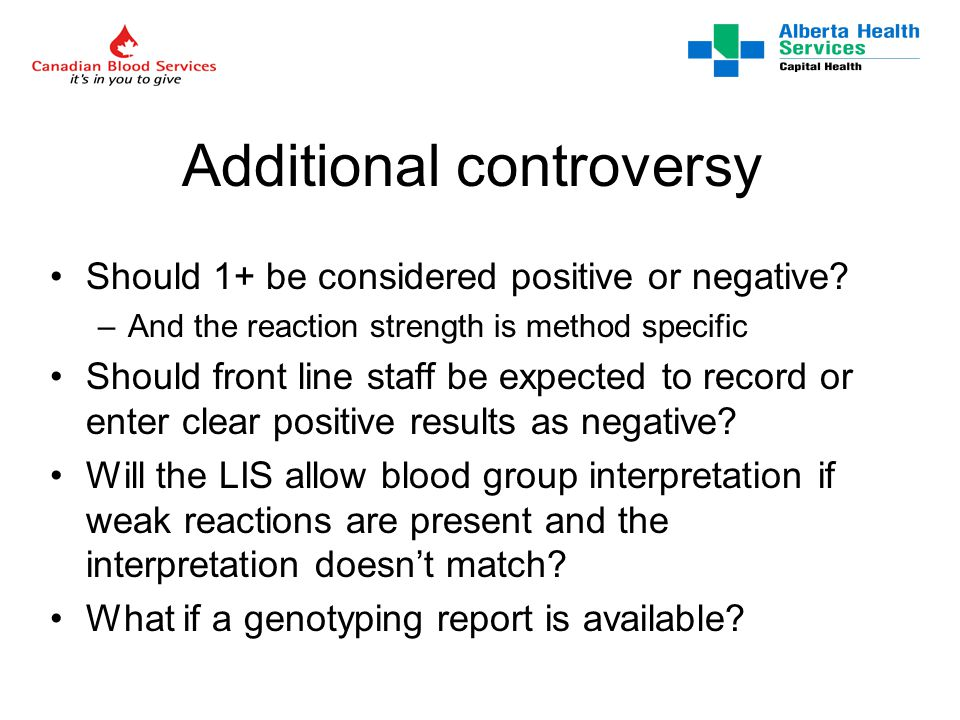 Additional controversy Should 1+ be considered positive or negative.