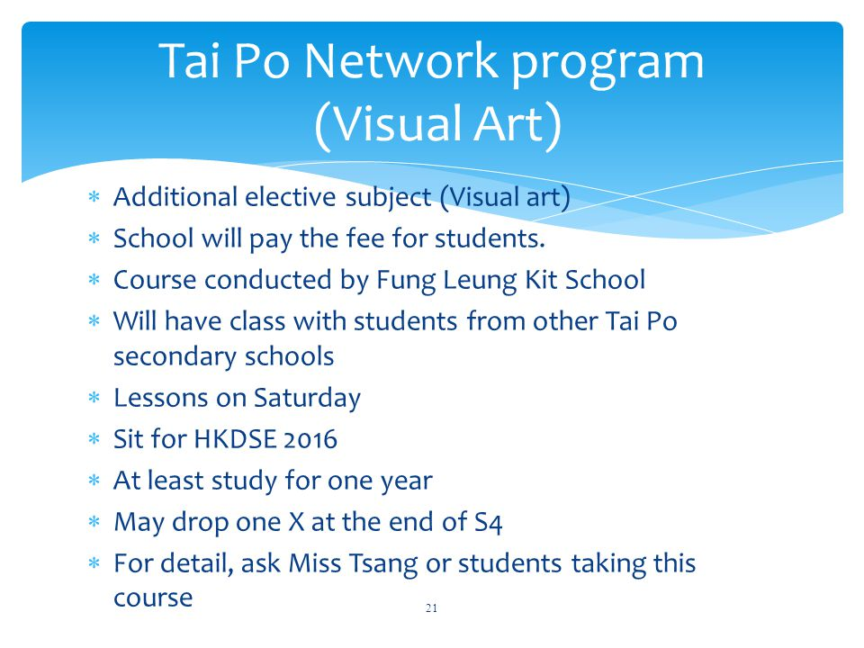  Additional elective subject (Visual art)  School will pay the fee for students.