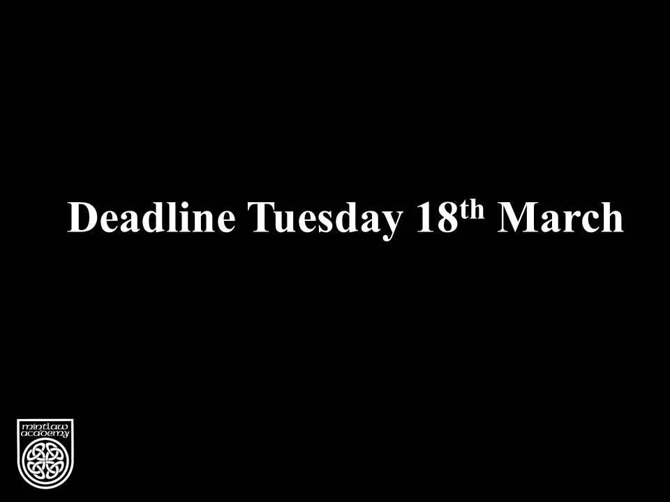 Vision Deadline Tuesday 18 th March