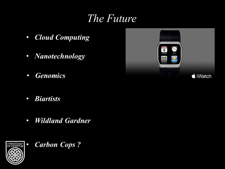The Future Cloud Computing Nanotechnology Biartists Genomics Wildland Gardner Carbon Cops