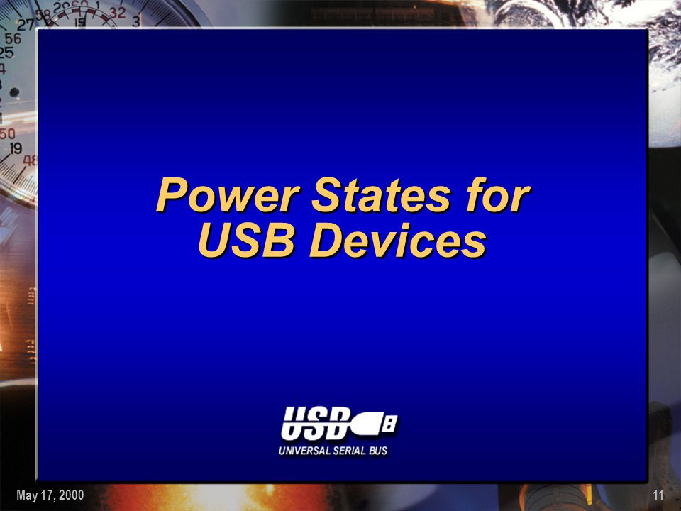 May 17, 200011 Power States for USB Devices
