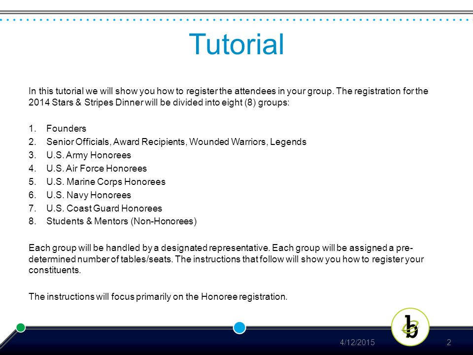 Tutorial In this tutorial we will show you how to register the attendees in your group.