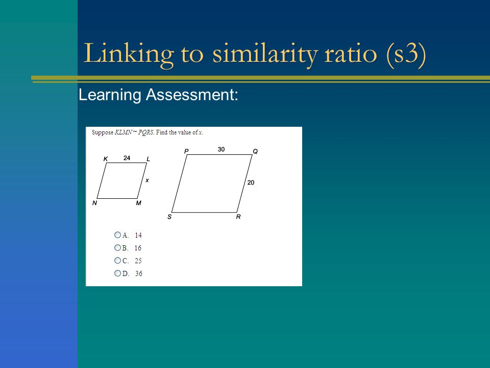 Linking to similarity ratio (s3) Learning Assessment: