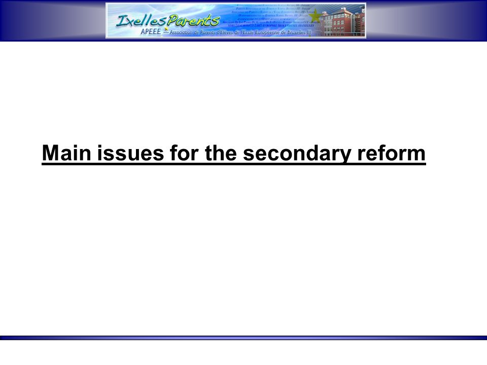 Main issues for the secondary reform