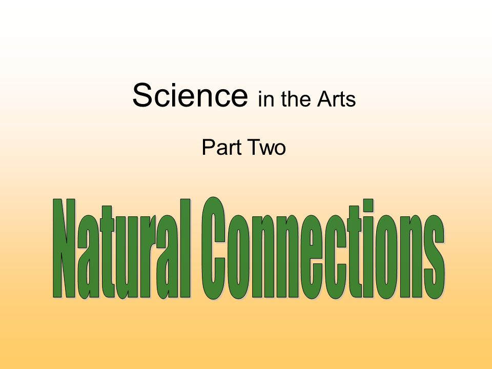 Science in the Arts Part Two