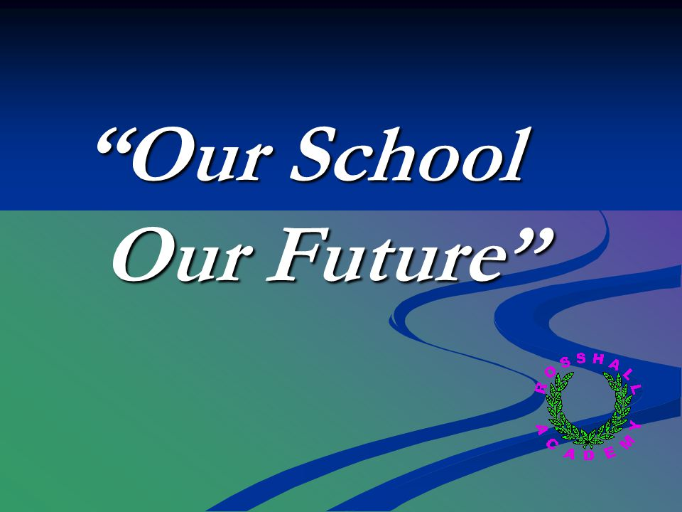 Our School Our Future Our Future