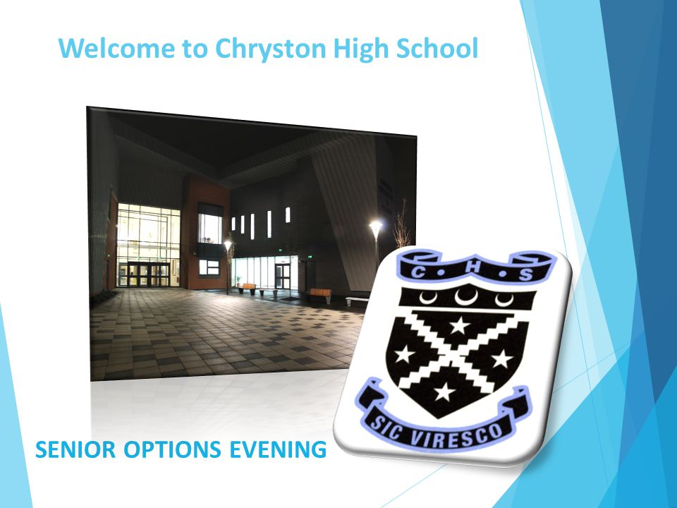 Welcome to Chryston High School SENIOR OPTIONS EVENING