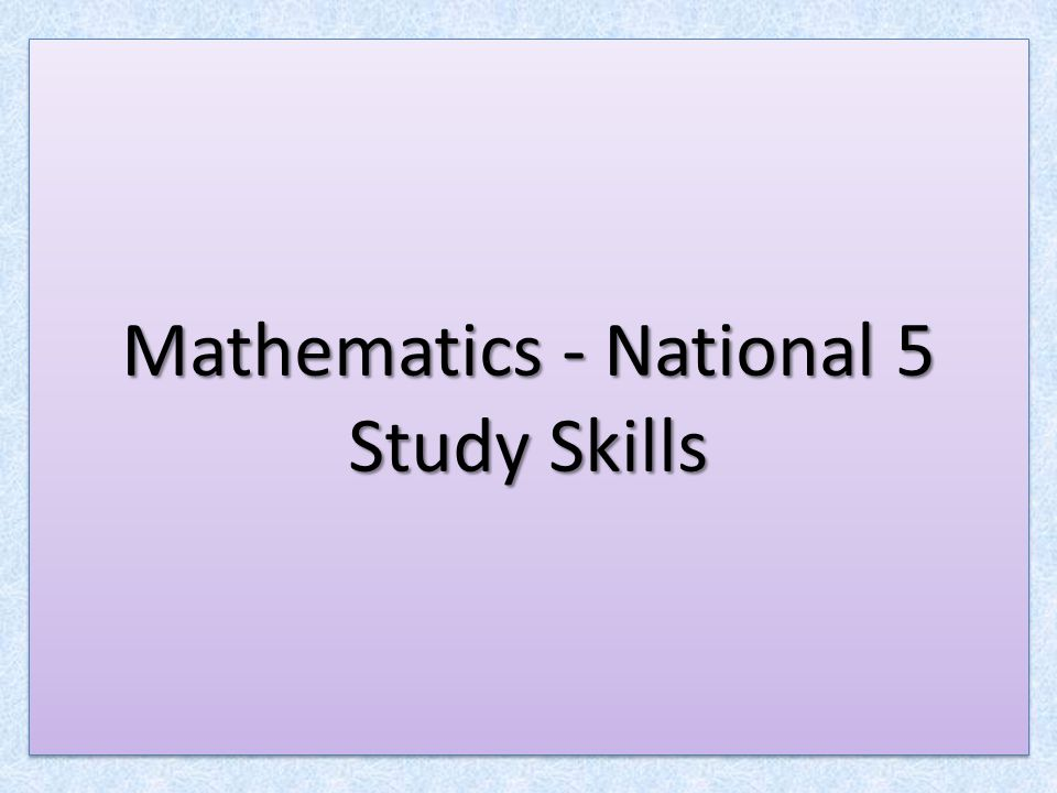 Mathematics - National 5 Study Skills