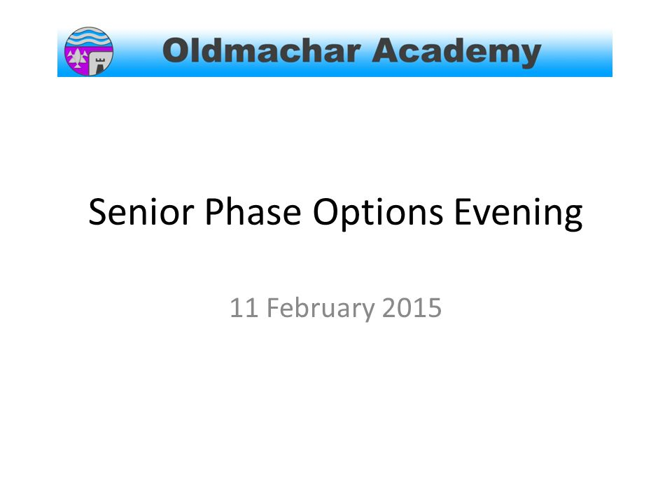 Senior Phase Options Evening 11 February 2015