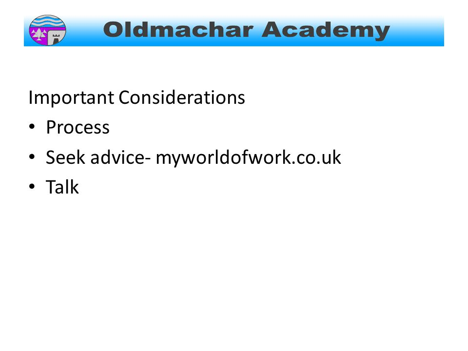 Important Considerations Process Seek advice- myworldofwork.co.uk Talk