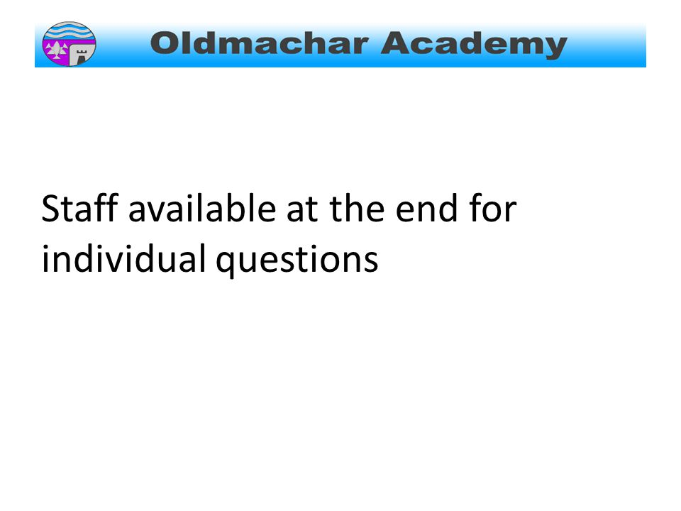 Staff available at the end for individual questions