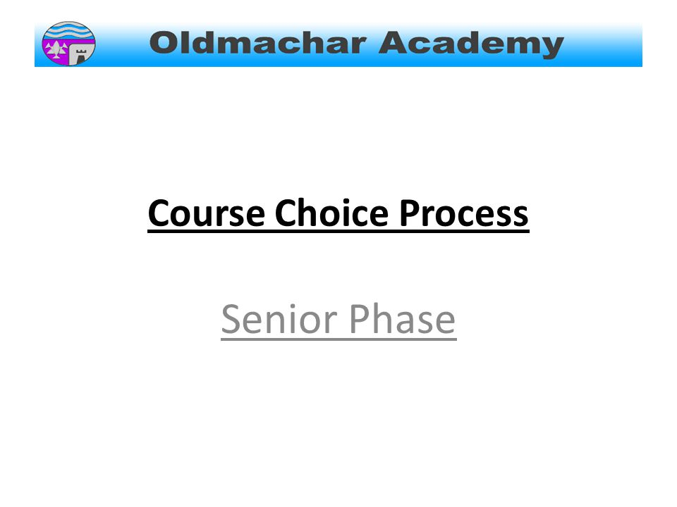 Course Choice Process Senior Phase