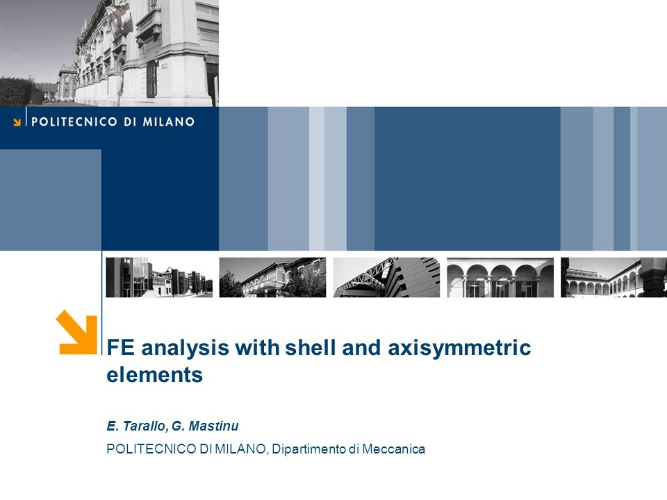 FE analysis with shell and axisymmetric elements E.
