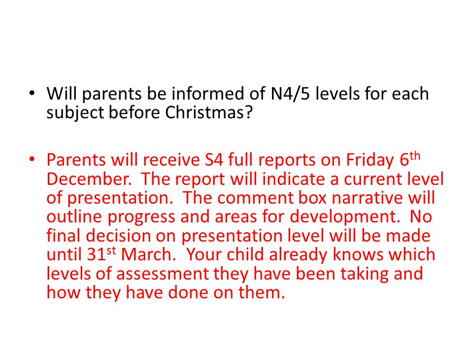 Will parents be informed of N4/5 levels for each subject before Christmas.