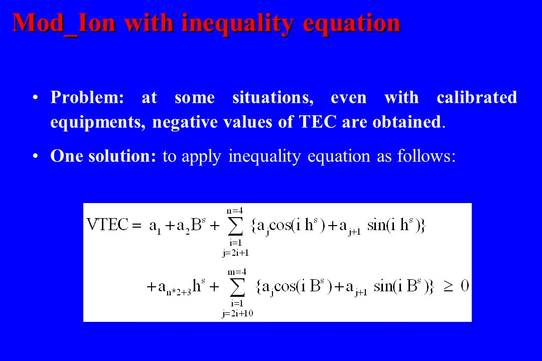 Mod_Ion with inequality equation Problem: at some situations, even with calibrated equipments, negative values of TEC are obtained.