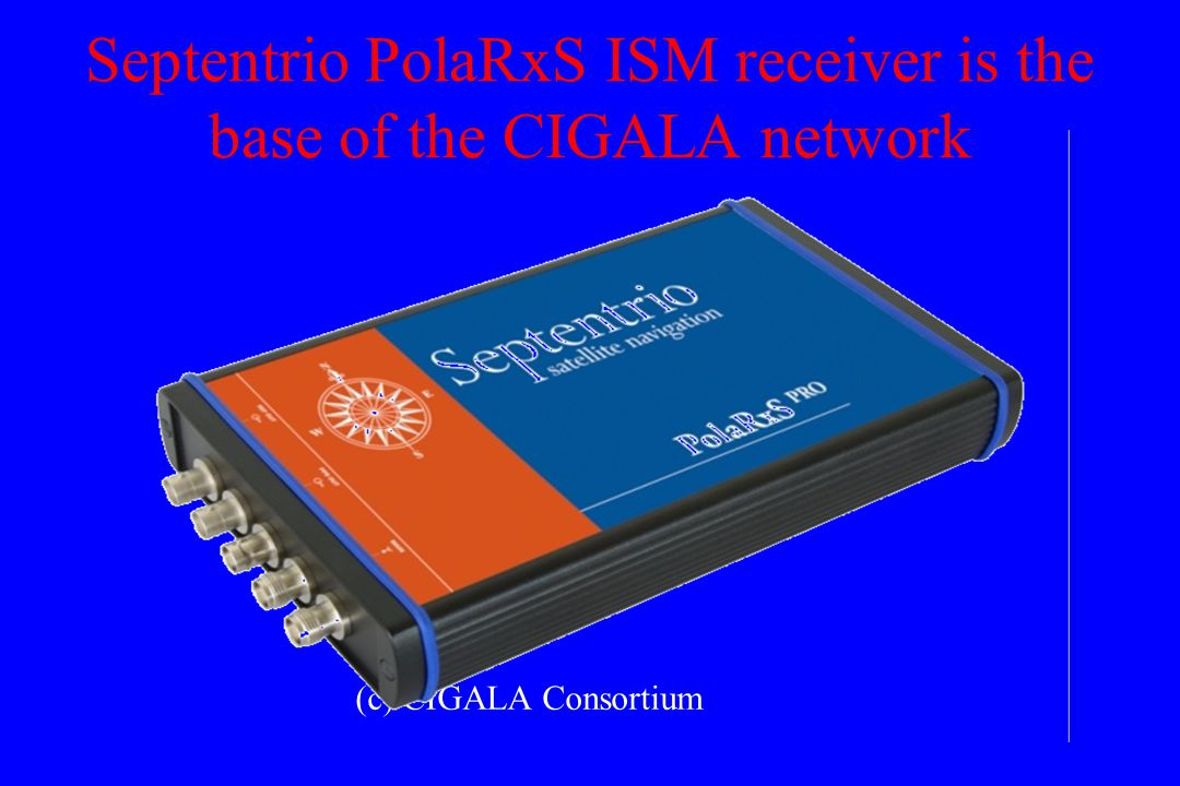 Septentrio PolaRxS ISM receiver is the base of the CIGALA network (c) CIGALA Consortium