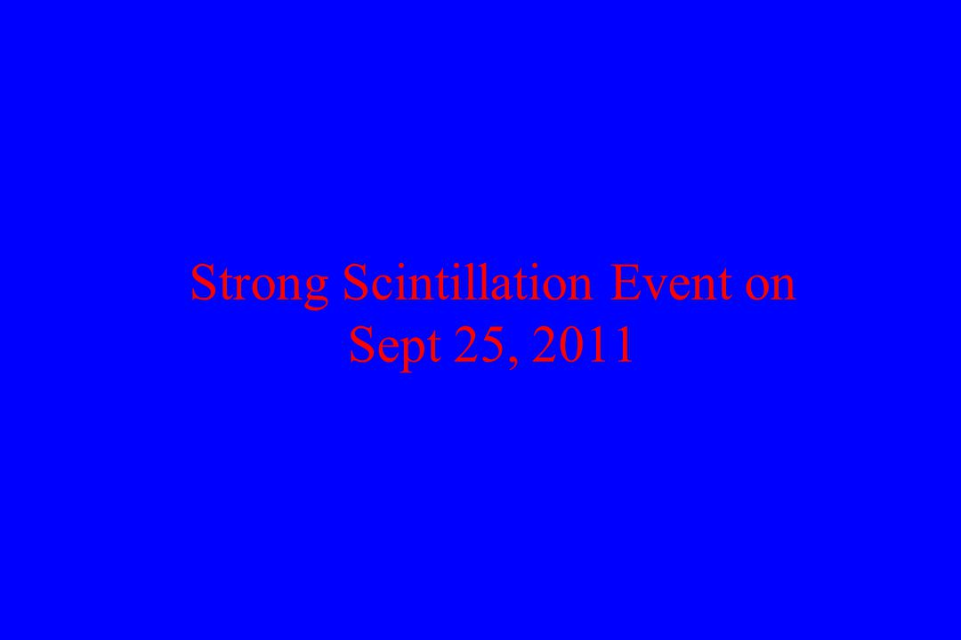 Strong Scintillation Event on Sept 25, 2011