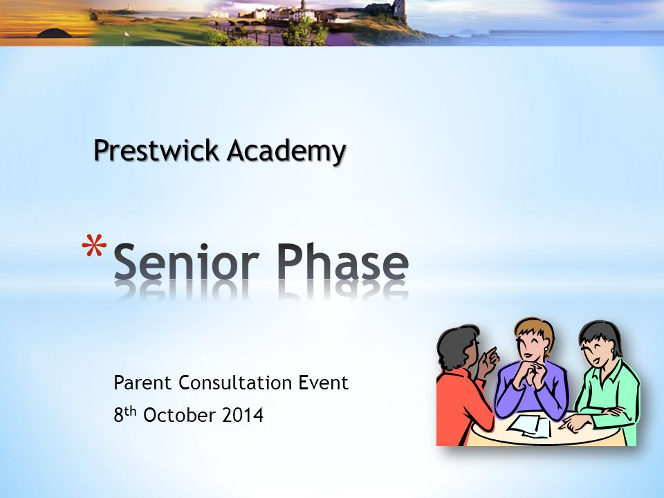 Parent Consultation Event 8 th October 2014 Prestwick Academy