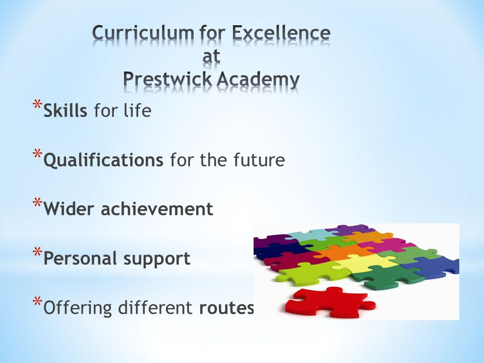 * Skills for life * Qualifications for the future * Wider achievement * Personal support * Offering different routes