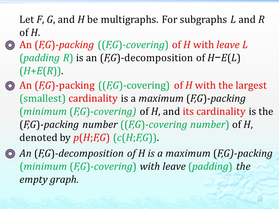 15 Let F, G, and H be multigraphs. For subgraphs L and R of H.